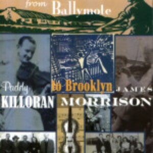 From Ballymote To Brooklyn - Paddy Killoran, James Morrison