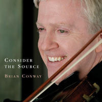 Consider The Source - Brian Conway