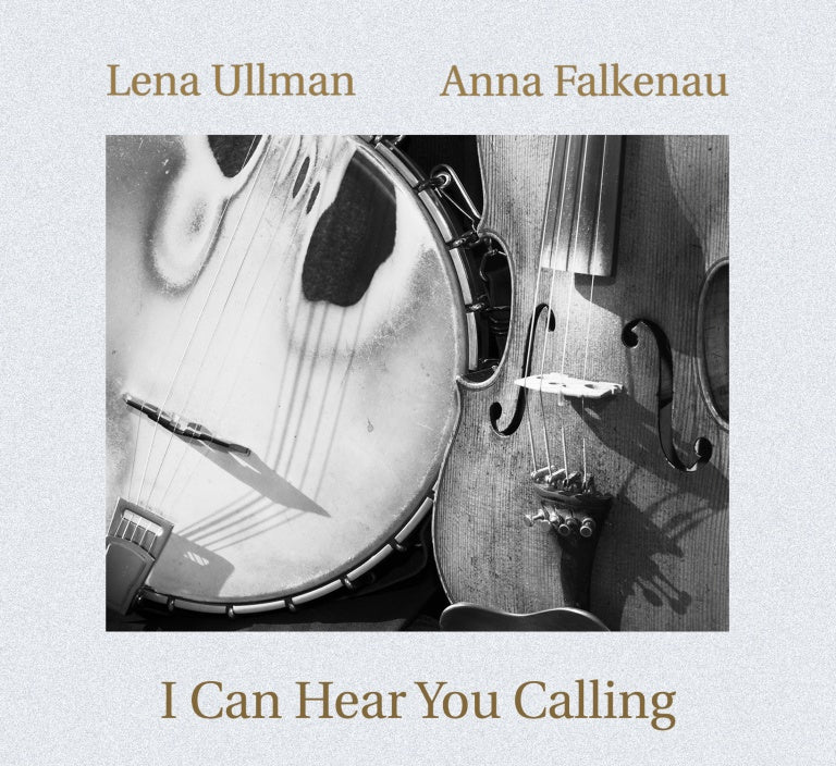 I Can Hear You Calling - Lena Ullman & Anna Falkenau