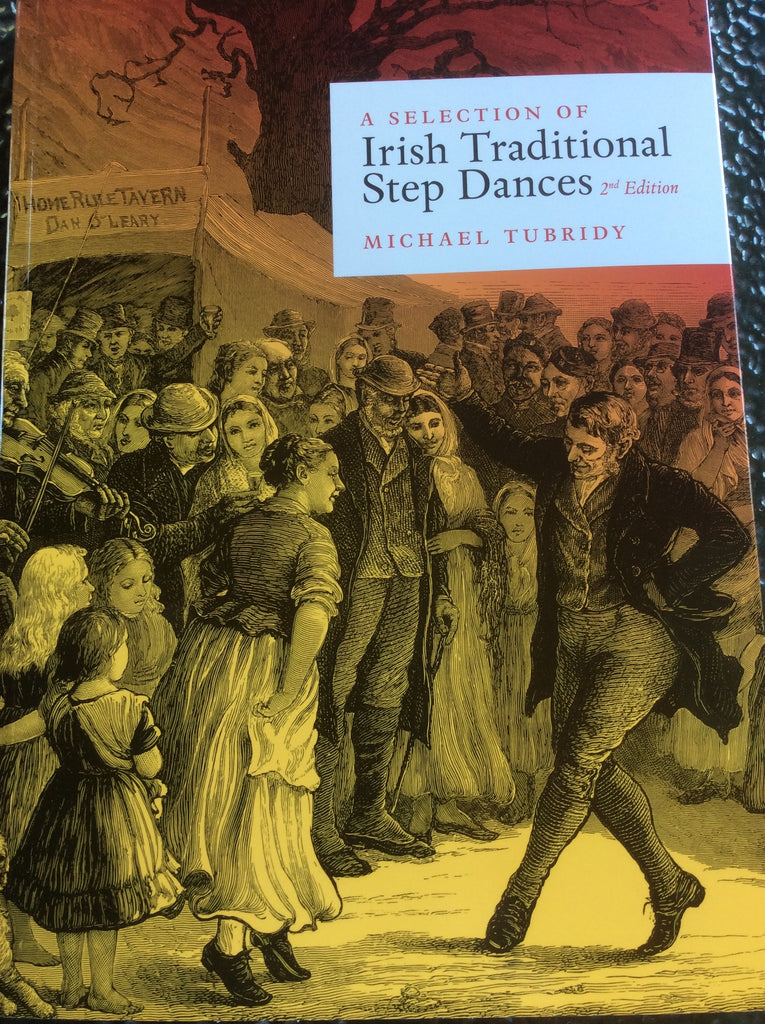 A Selection of Irish Traditional Step Dances 2nd Edition - Michael Tubridy