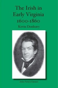 The Irish in Early Virginia 1600-1860 - Kevin Donleavy