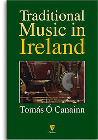 Traditional Music in Ireland -Tomas O'Canainn