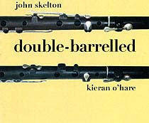 Double-barrelled - John Skelton & Kieran O'Hare