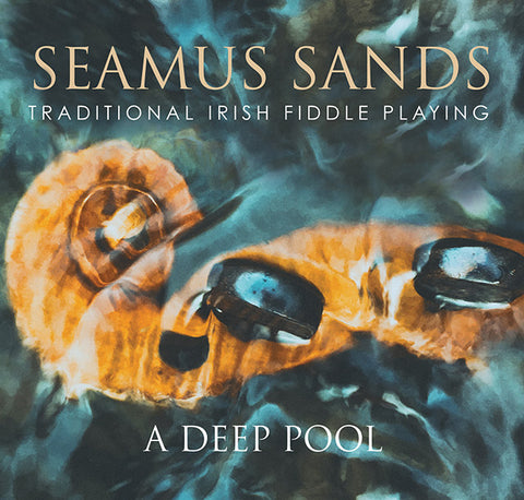 A DEEP POOL - Seamus Sands