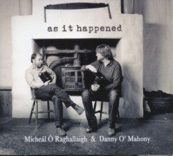 As It Happened - Micheal O'Raghallaigh & Danny O'Mahony