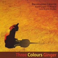 Three Colours Ginger - Brongaene Griffin with Kevin Burke
