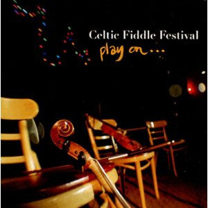 Play On - Celtic Fiddle Festival