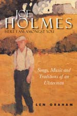 Joe Holmes : Here I Am Amongst You - Len Graham