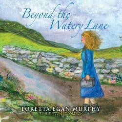 Beyond The Watery Lane - Loretta Egan Murphy