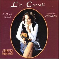 A Friend Indeed - Liz Carroll