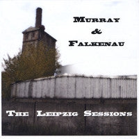 The Leipzig Sessions - Murray & Falkenau