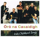Irish Childhood Songs - Oro na Casaidigh
