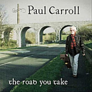 The Road You Take - Paul Carroll
