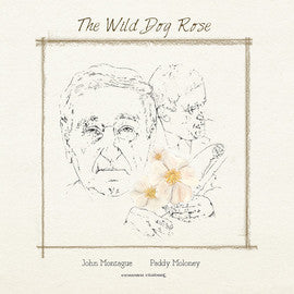 The Wild Dog Rose - John Montague & Paddy Moloney