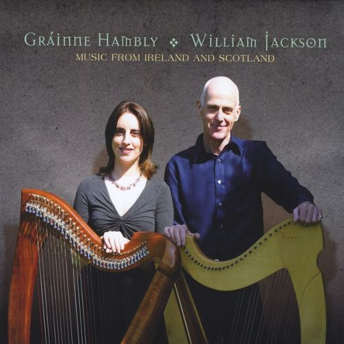 Music From Ireland and Scotland - Grainne Hambly & William Jackson