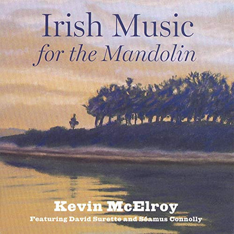 Irish Music for the Mandolin - Kevin McElroy with David Surette and Séamus Connolly