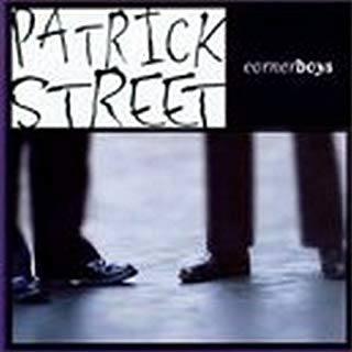 Cornerboys - Patrick Street