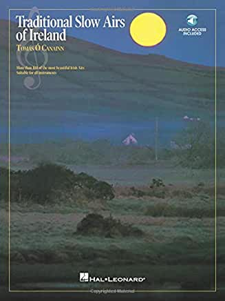 Traditional Slow Airs of Ireland compiled by Tomas O Canainn