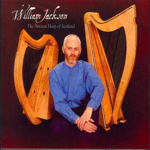 Ancient Harp of Scotland - William Jackson