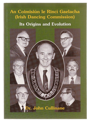 Irish dancing Commission: Origins and Evolution - John Cullinane