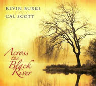 Across The Black River - Kevin Burke & Cal Scott