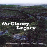 The Clancy Legacy - Robbie O'Connell, Aoife & Donal Clancy