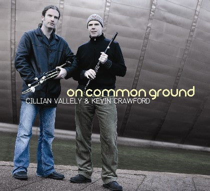 On Common Ground - Cillian Vallely & Kevin Crawford