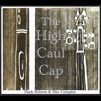 High Caul Cap - Mark Roberts & Dan Compton