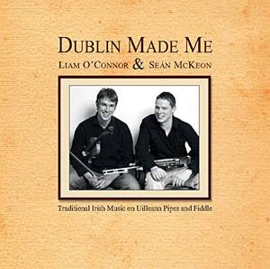 Dublin Made Me - Liam O'Connor & Sean McKeon