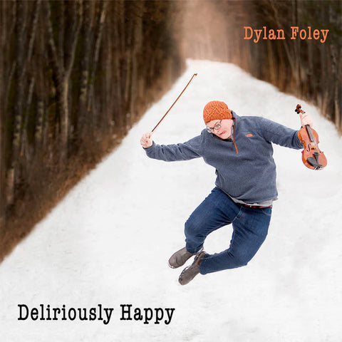 Deliriously Happy - Dylan Foley