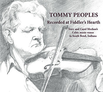 TOMMY PEOPLES - Recorded at Fiddler's Hearth