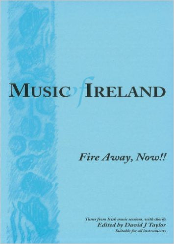 Music of Ireland: Fire Away Now - Fire Away, Now!!