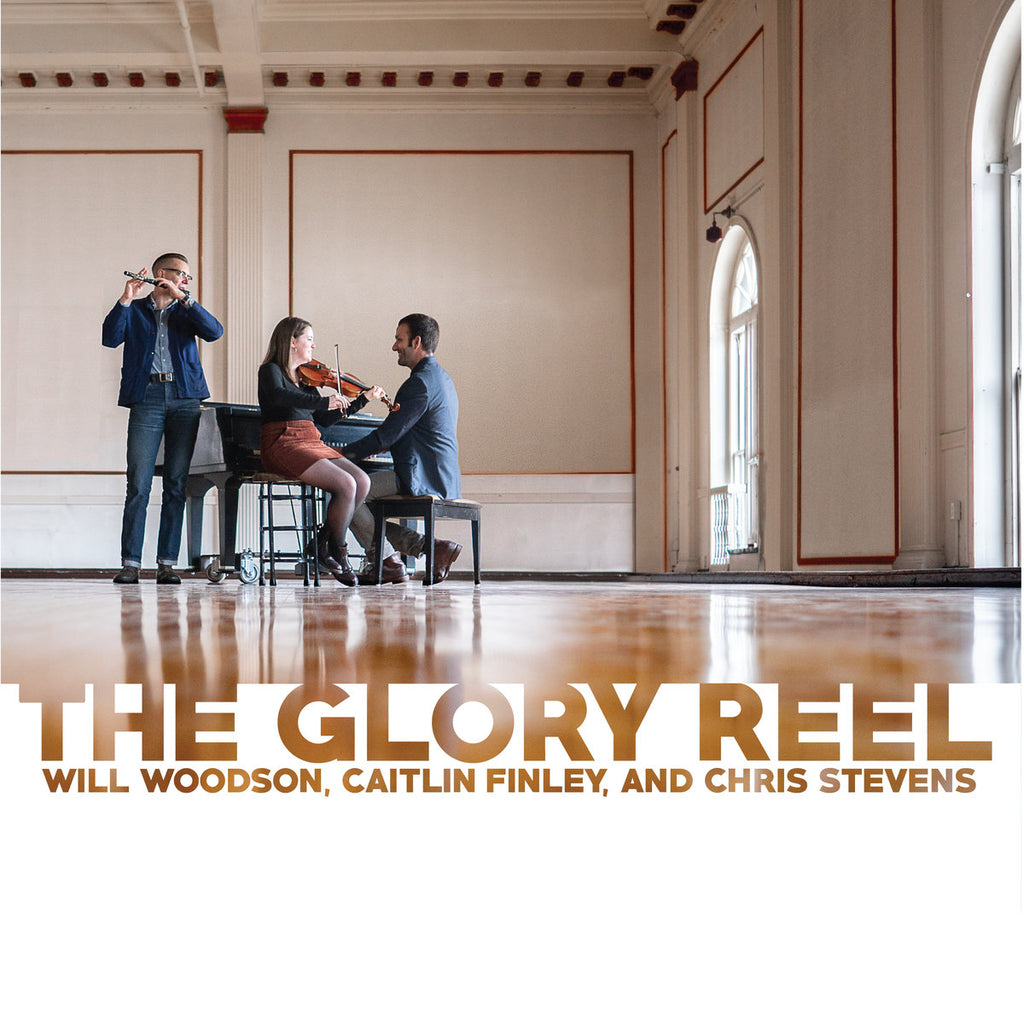 The Glory Reel - Will Woodson, Caitlin Finley, & Chris Stevens