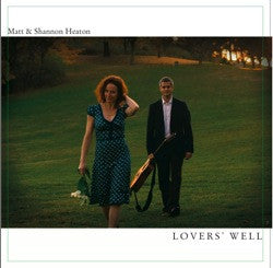 Lovers' Well - Shannon & Matt Heaton