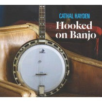 HOOKED ON BANJO - Cathal Hayden