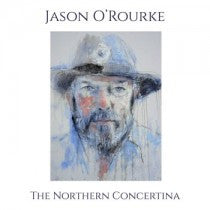 The Northern Concertina - Jason O'Rourke