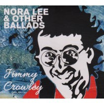 Nora Lee & Other Ballads - Jimmy Crowley
