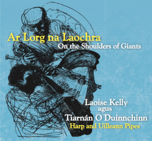 ON THE SHOULDERS OF GIANTS - LAOISE KELLY & TIARNAN O DUINNCHINN
