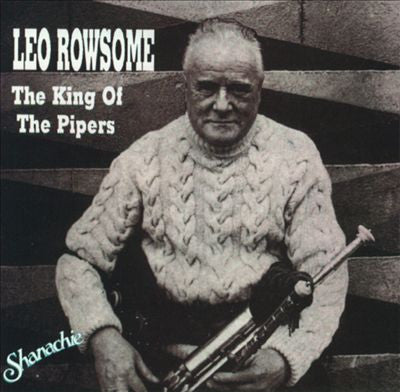 King of the Pipers - Leo Rowsome