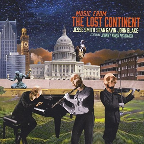 Music from the Lost Continent - Jesse Smith, Sean Gavin & John Blake