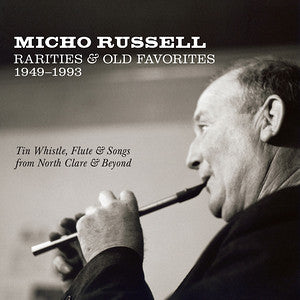 Rarities & Old Favorites 1949-93 - Micho Russell