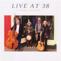 Live At 38 : with Noel and Friends - Noel McQuaid
