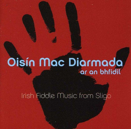 Ar An Bhfidil/ Irish Fiddle Music from Sligo - Oisin Mac Diarmada