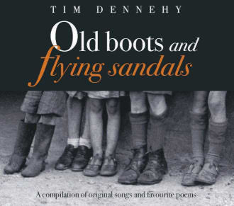 Old Boots And Flying Sandals - Tim Dennehy
