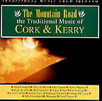 The Mountain Road - The Traditional Music of Cork and Kerry - cassette