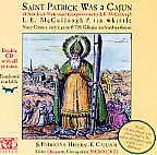 Saint Patrick was a Cajun  - L.E. McCullough