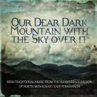Our Dear Dark Mountain With The Sky Over It - Sean McElwain