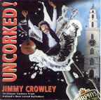 UnCorked! - Jimmy Crowley - CD