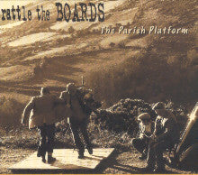 The Parish Platform - Rattle The Boards