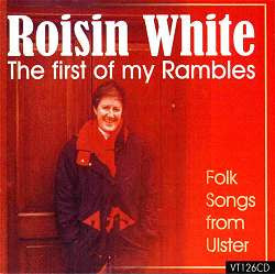 Roisin White - The First of  My Rambles